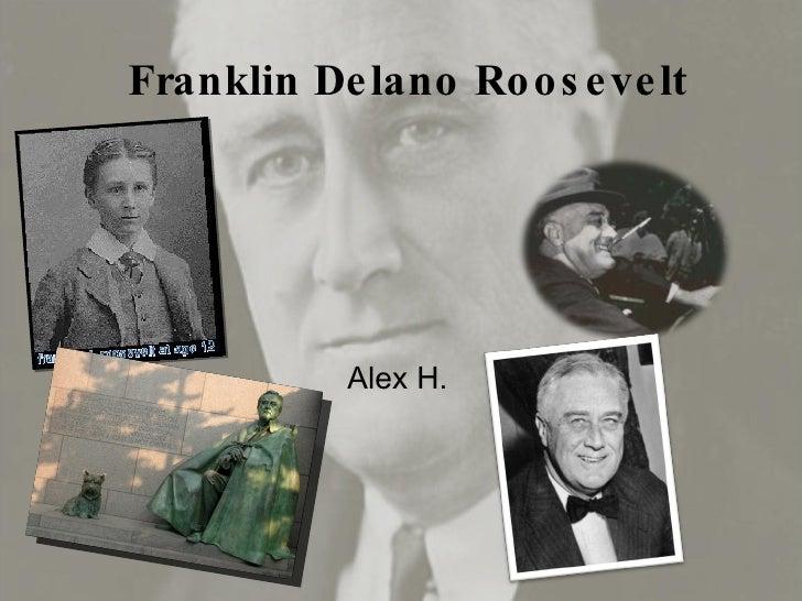 Franklin Delano Roosevelt Alex H.