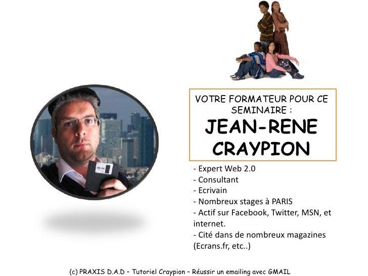 PAS DE PORTABLES OU DE    NOURRITURE !!!!!!!!     (c) PRAXIS D.A.D – Tutoriel Craypion – Réussir un emailing avec GMAIL