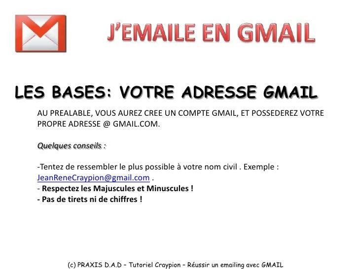 LES BASES: LES OPTIONS GMAIL             A : mettre l'adresse email             de votre correspondant   Objet : c'est ici...