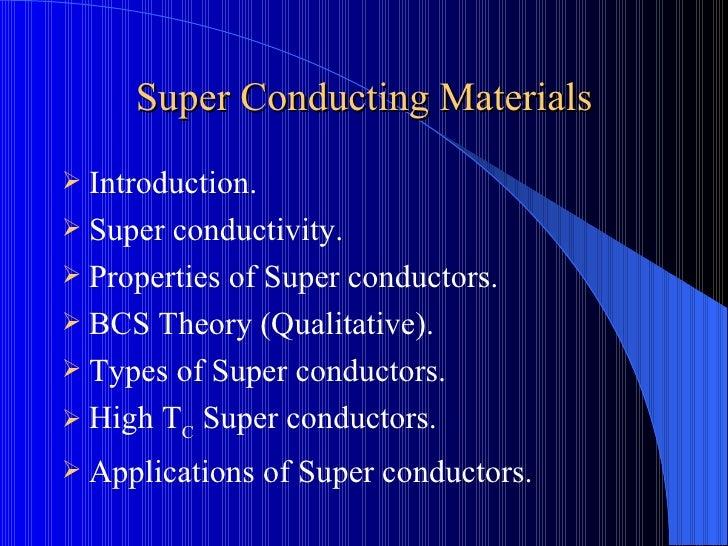 Super Conducting Materials <ul><li>Introduction. </li></ul><ul><li>Super conductivity. </li></ul><ul><li>Properties of Sup...