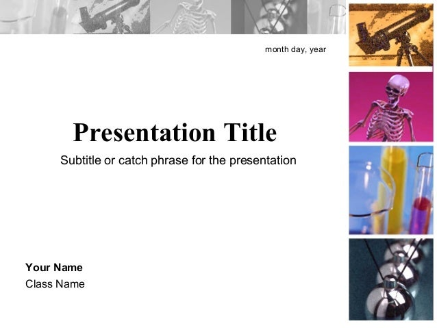 Presentation Title month day, year Your Name Class Name Subtitle or catch phrase for the presentation