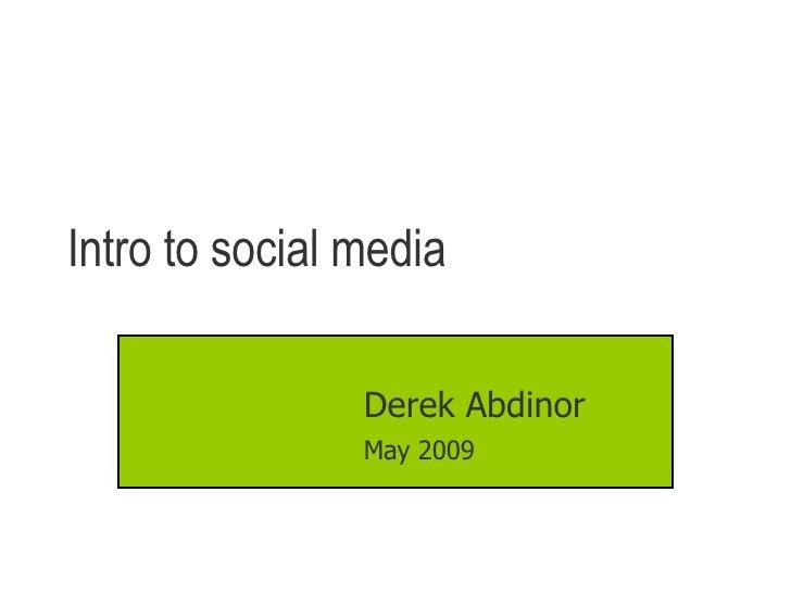 Intro to social media Derek Abdinor May 2009