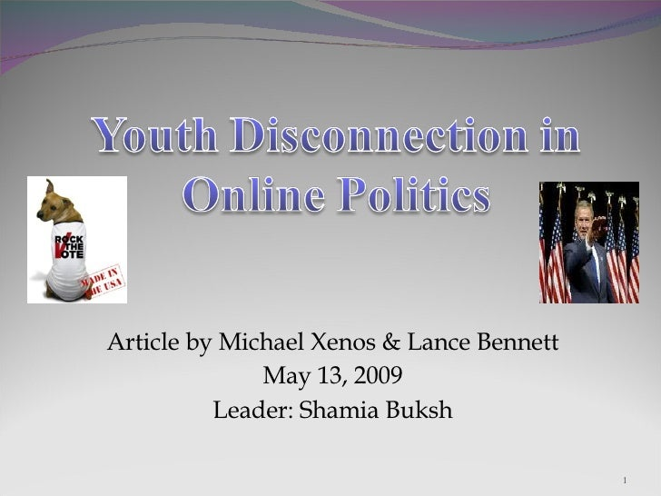 Article by Michael Xenos & Lance Bennett May 13, 2009 Leader: Shamia Buksh