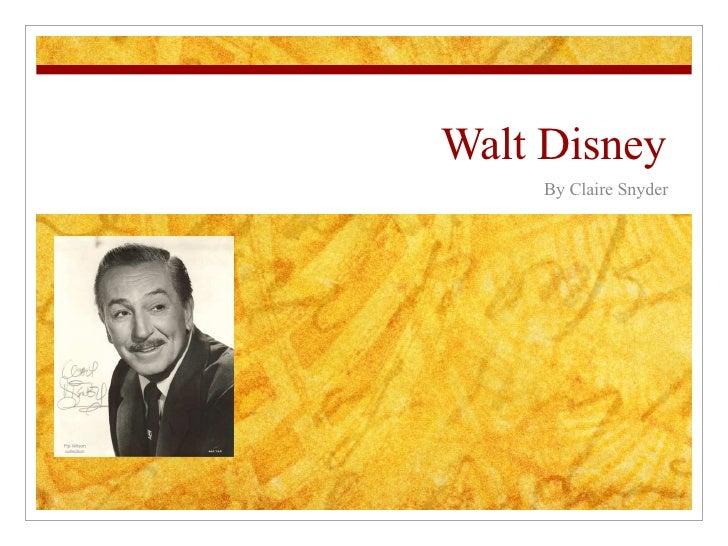 Walt Disney By Claire Snyder