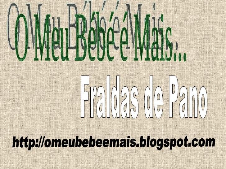 Fraldas de Pano http://omeubebeemais.blogspot.com O Meu Bébé é Mais...
