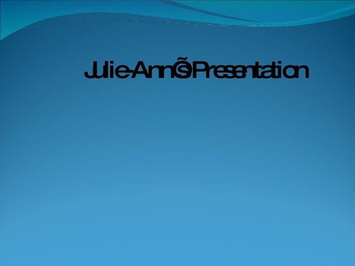 Julie-Ann's Presentation