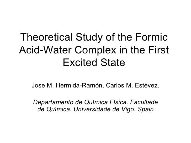 Theoretical Study of the Formic Acid-Water Complex in the First Excited State Jose M. Hermida-Ramón, Carlos M. Estévez. De...