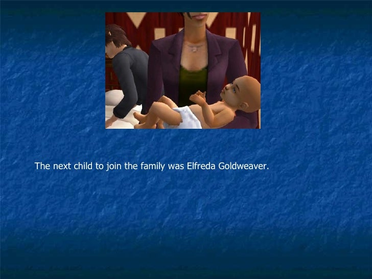 The next child to join the family was Elfreda Goldweaver.