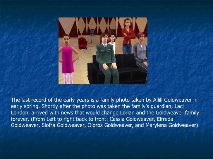 The last record of the early years is a family photo taken by Allill Goldweaver in early spring. Shortly after the photo w...