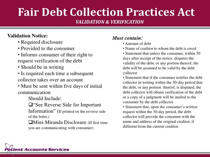 Fair Debt Collection Practices Act                                       VALIDATION & VERIFICATION  Validation Notice:    ...