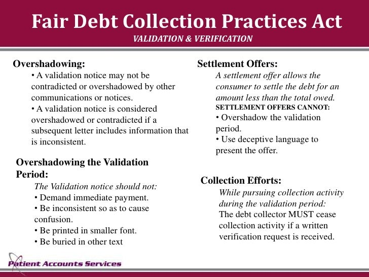 Fair Debt Collection Practices Act                               VALIDATION & VERIFICATION  Overshadowing:                ...