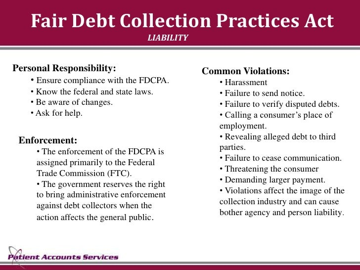 Fair Debt Collection Practices Act                                     LIABILITY   Personal Responsibility:               ...