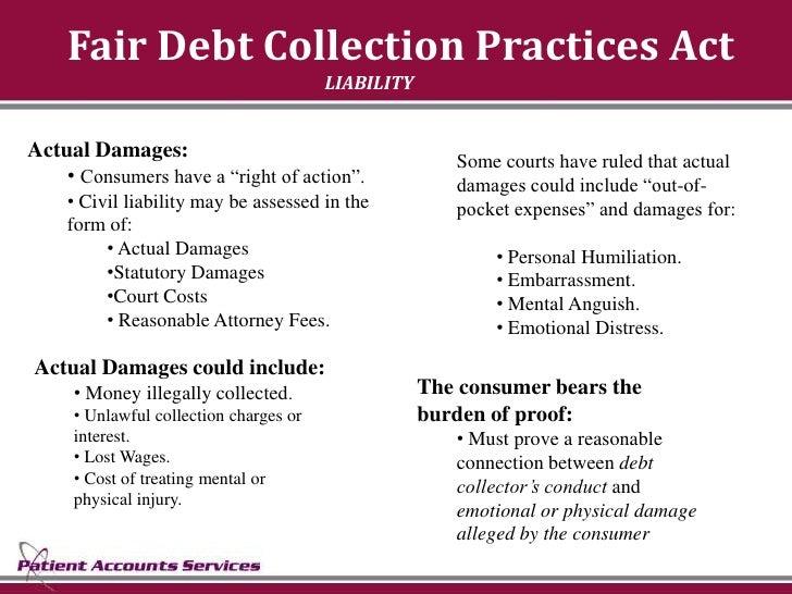 Fair Debt Collection Practices Act                                         LIABILITY   Actual Damages:                    ...