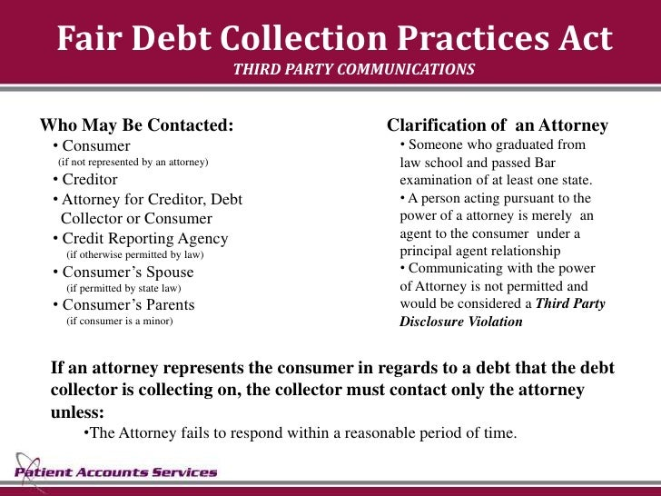 Fair Debt Collection Practices Act                                         THIRD PARTY COMMUNICATIONS   Who May Be Contact...