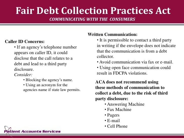 Fair Debt Collection Practices Act                         COMMUNICATING WITH THE CONSUMERS                               ...