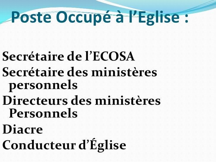 Poste Occupé à l'Eglise:<br />Secrétaire de l'ECOSA<br />Secrétaire des ministères personnels<br />Directeurs des ministè...