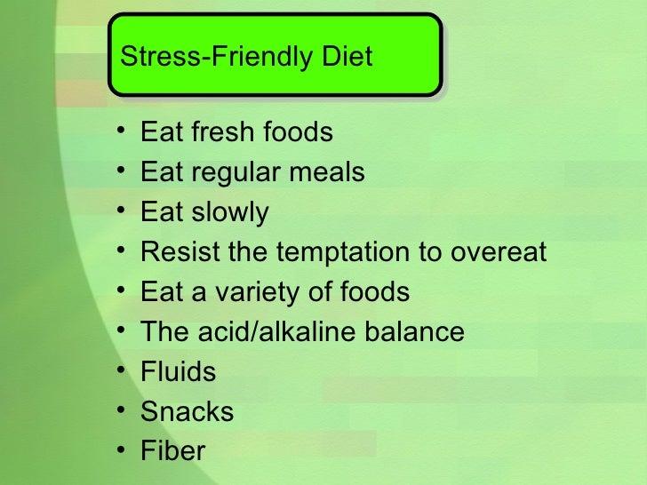 <ul><li>Eat fresh foods </li></ul><ul><li>Eat regular meals </li></ul><ul><li>Eat slowly </li></ul><ul><li>Resist the temp...