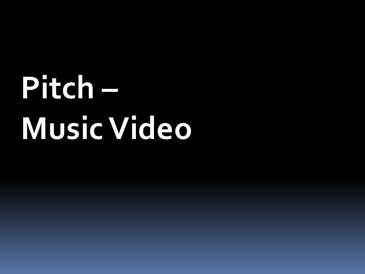 Pitch – Music Video<br />