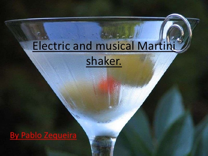 Electric and musical Martini shaker.<br />By Pablo Zequeira<br />