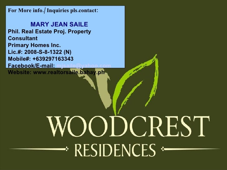 For More info./ Inquiries pls.contact: MARY JEAN SAILE Phil. Real Estate Proj. Property Consultant Primary Homes Inc. Lic....