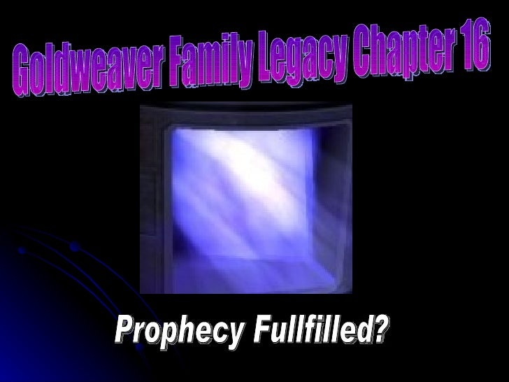 Goldweaver Family Legacy Chapter 16 Prophecy Fullfilled?