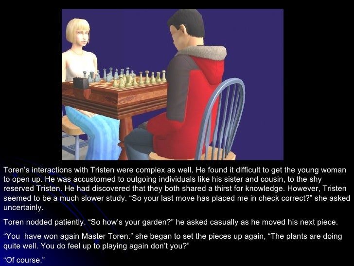 Toren's interactions with Tristen were complex as well. He found it difficult to get the young woman to open up. He was ac...