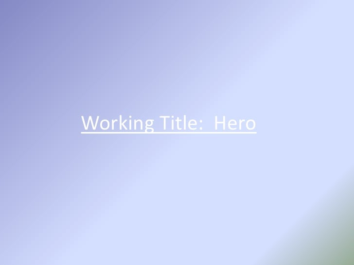Working Title:  Hero<br />