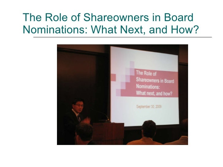 The Role of Shareowners in Board Nominations: What Next, and How?