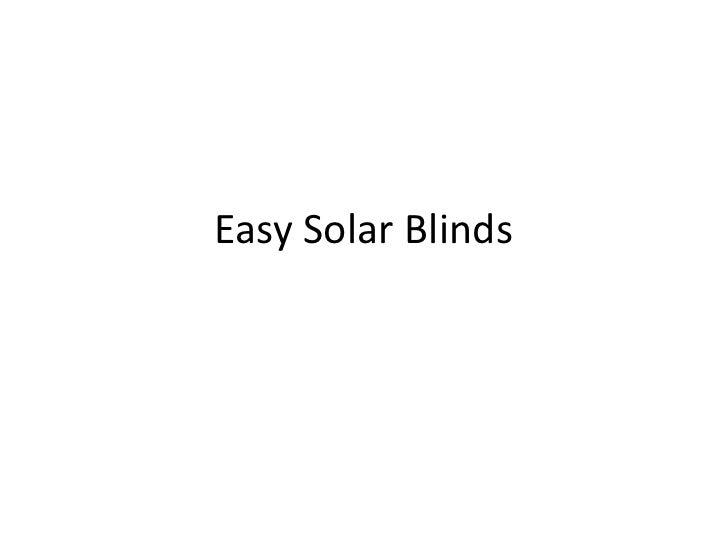 Easy Solar Blinds<br />