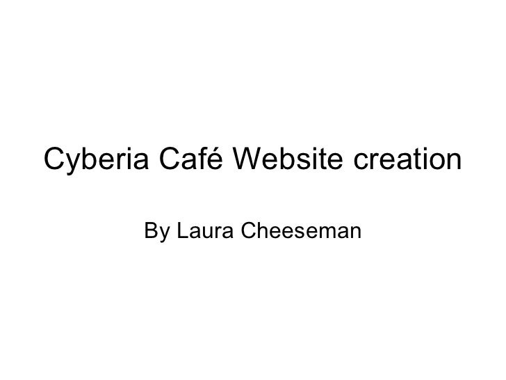 Cyberia Café Website creation By Laura Cheeseman
