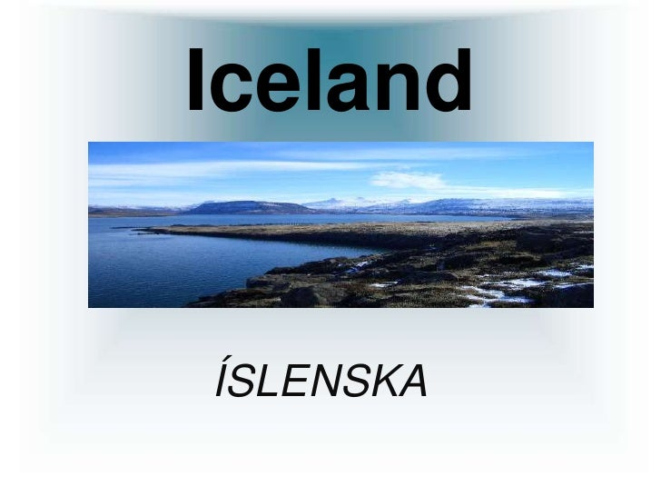 Iceland<br />íslenska<br />