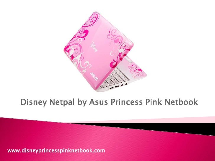 Disney Netpal by Asus Princess Pink Netbook<br />www.disneyprincesspinknetbook.com<br />