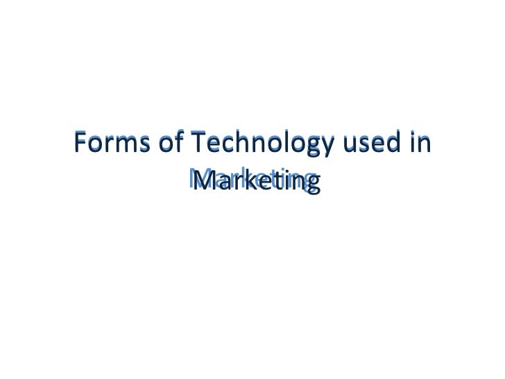 Forms of Technology used in Marketing Forms of Technology used in  Marketing
