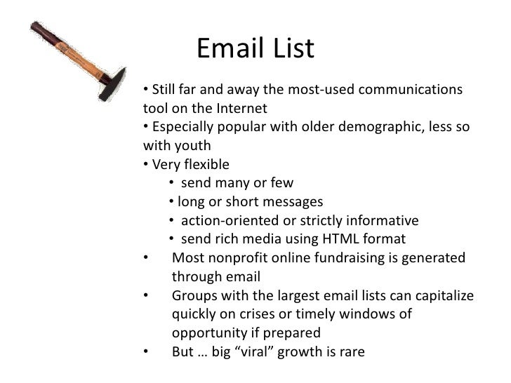 Email List<br /><ul><li> Still far and away the most-used communications tool on the Internet