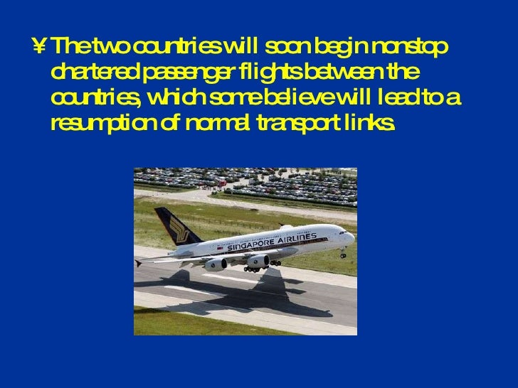 <ul><li>The two countries will soon begin nonstop chartered passenger flights between the countries, which some believe wi...