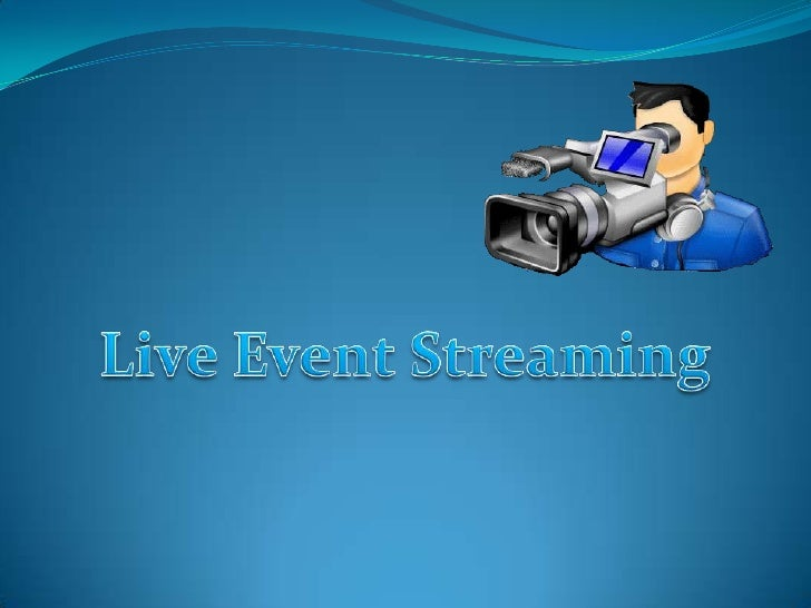 Live Event Streaming<br />