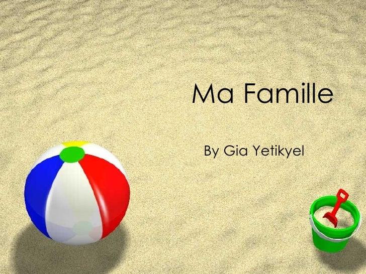 Ma Famille By Gia Yetikyel