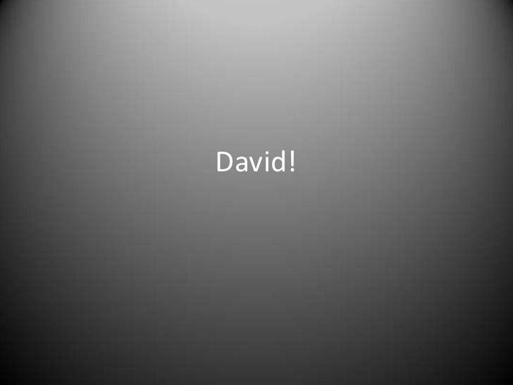 David!
