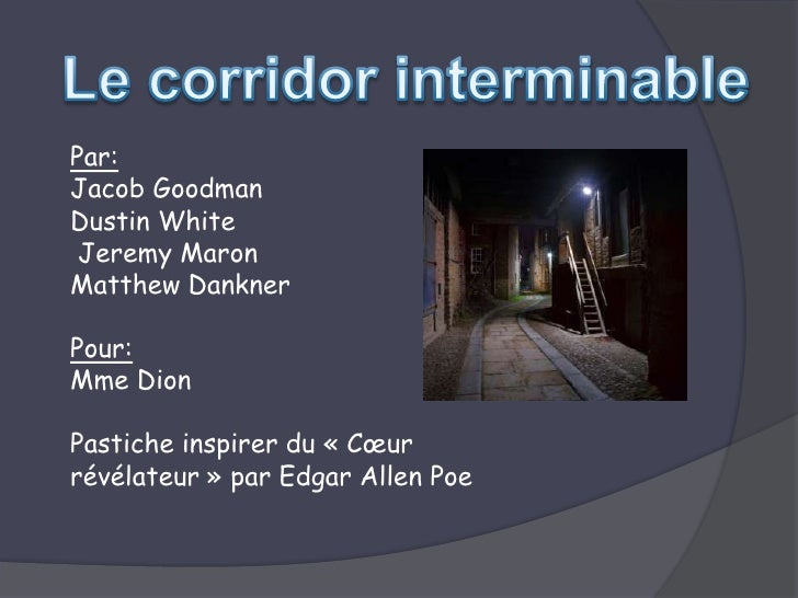 Le corridor interminable<br />Par:<br />Jacob Goodman<br />Dustin White<br /> Jeremy Maron<br />Matthew Dankner<br />Pour:...