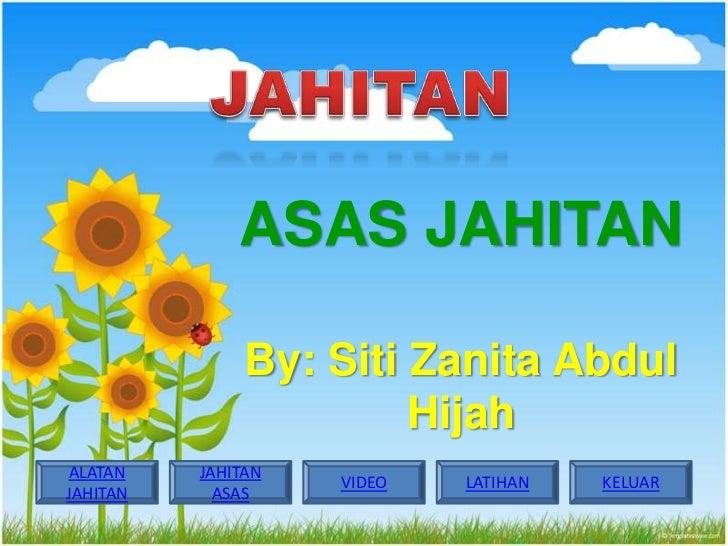 ASAS JAHITAN                 By: Siti Zanita Abdul                         Hijah ALATAN    JAHITAN                     VID...