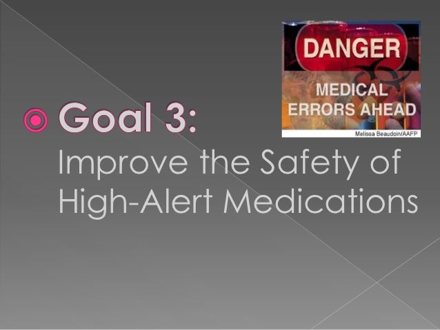 Improve the Safety ofHigh-Alert Medications