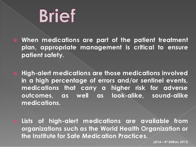    When medications are part of the patient treatment    plan, appropriate management is critical to ensure    patient sa...