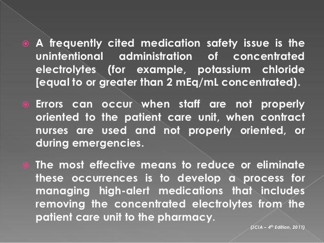    A frequently cited medication safety issue is the    unintentional administration of concentrated    electrolytes (for...