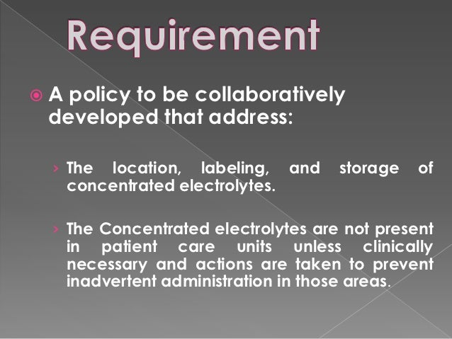 A policy to be collaboratively developed that address: › The   location, labeling, and    storage   of     concentrated e...