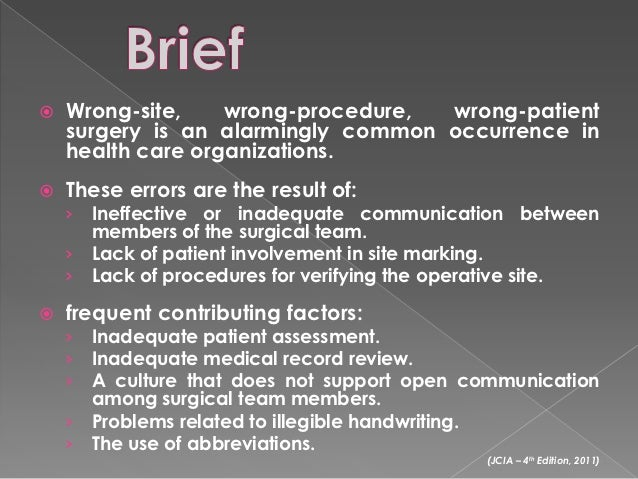    Wrong-site,    wrong-procedure, wrong-patient    surgery is an alarmingly common occurrence in    health care organiza...