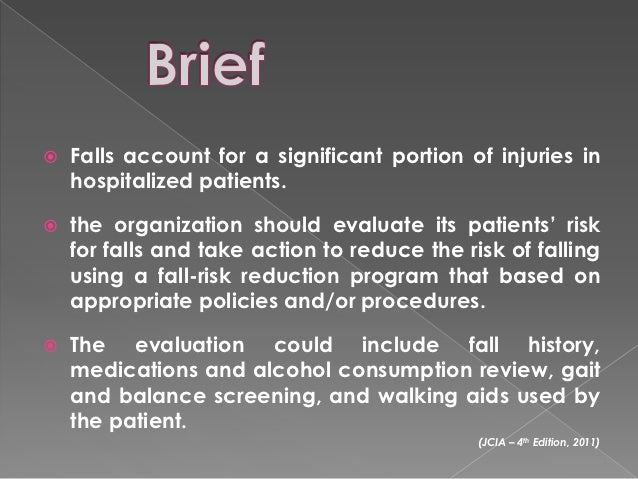    Falls account for a significant portion of injuries in    hospitalized patients.   the organization should evaluate i...