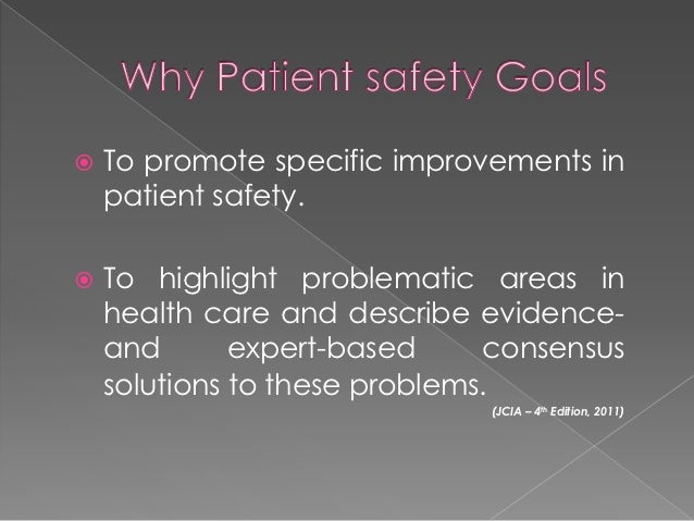    To promote specific improvements in    patient safety.   To highlight problematic areas in    health care and describ...