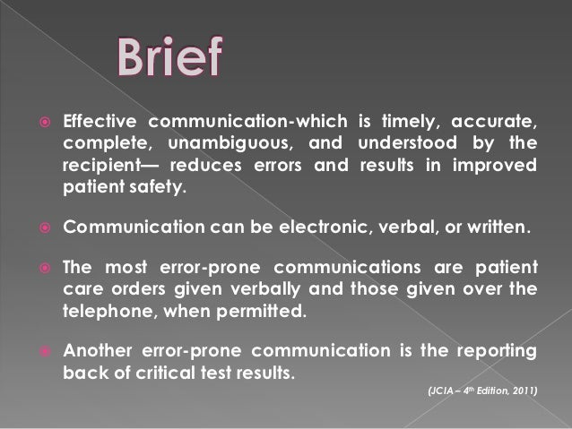    Effective communication-which is timely, accurate,    complete, unambiguous, and understood by the    recipient— reduc...