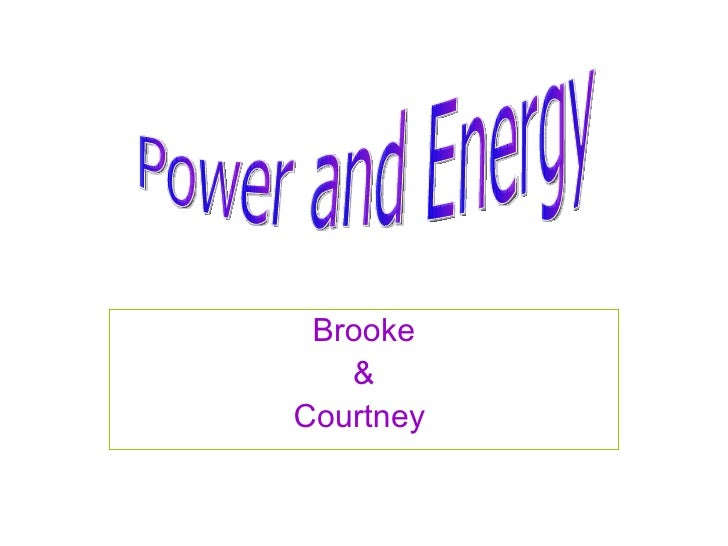 Brooke & Courtney   Power and Energy