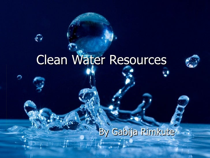 Clean Water Resources By Gabija Rimkute